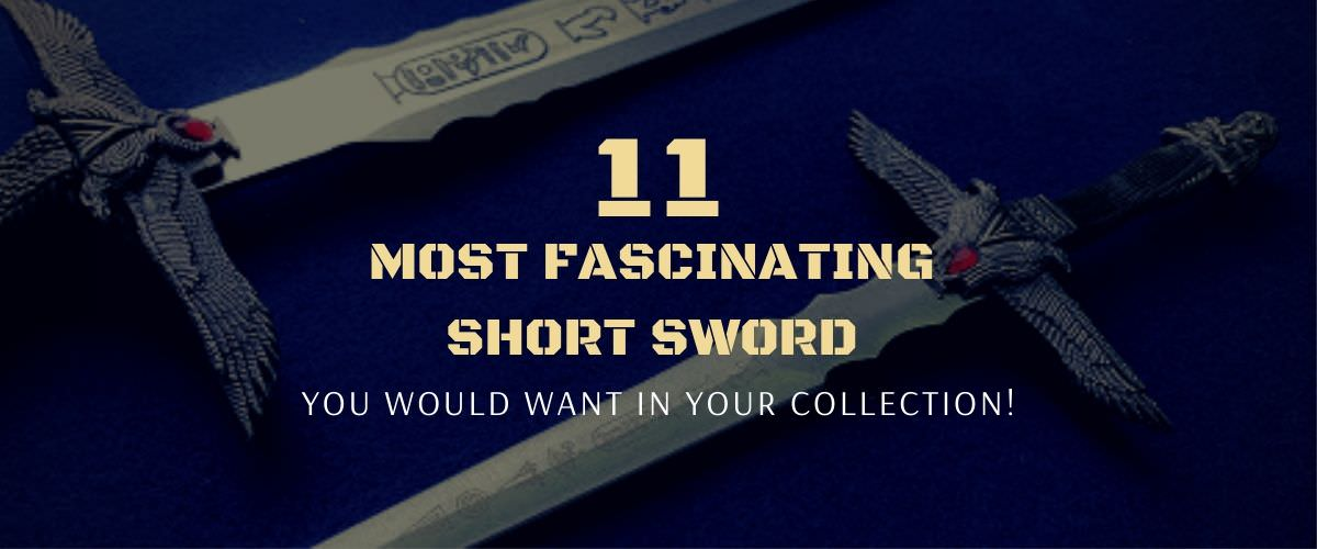 11-most-fascinating-short-sword-you-would-want-in-your-collection!