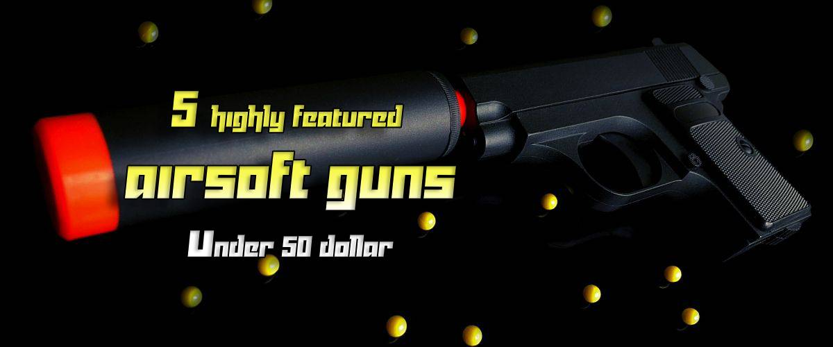 highly featured airsoft guns