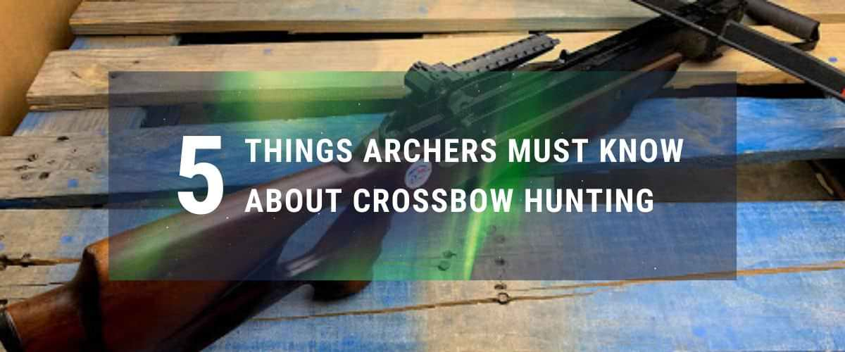 5-things-archers-must-know-about-crossbow-hunting
