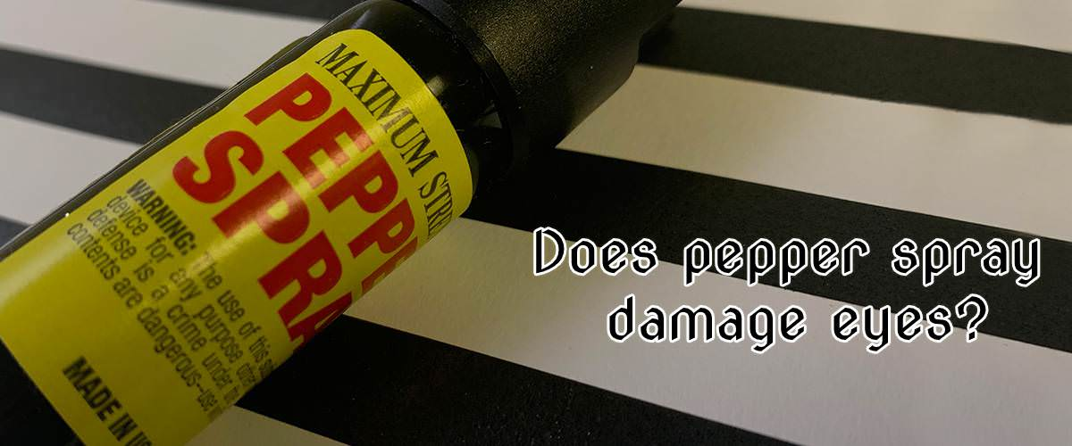 Does Pepper Spray Damage Eyes