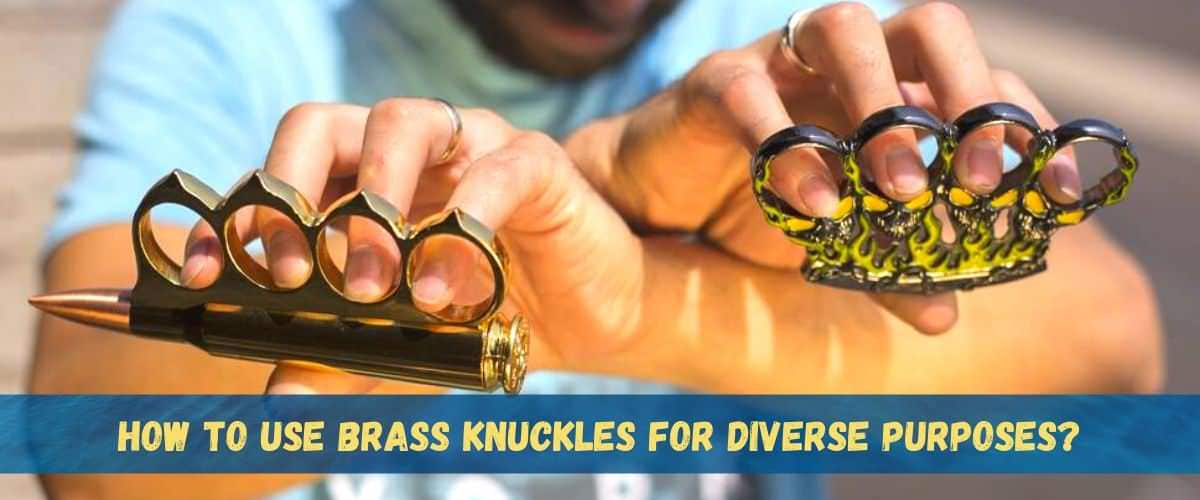 how-to-use-brass-knuckles-for-diverse-purposes-a-detailed-guide