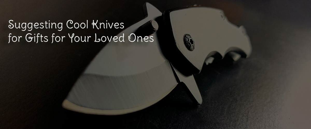 cool knives for loved one